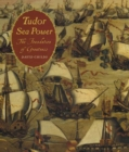 Tudor Sea Power : The Foundation of Greatness - eBook