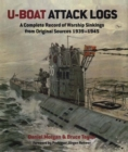 U-Boat Attack Logs : A Complete Record of Warship Sinkings from Original Sources 1939-1945 - eBook