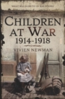 "Children at War 1914-1918 : ""It's my war too!"" - Book"