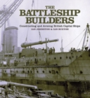 The Battleship Builders Constructing and Arming British Capital Ships - eBook