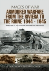 Armoured Warfare from the Riviera to the Rhine 1944 - 1945 - Book