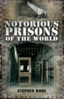 Notorious Prisons of the World - eBook