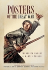 Posters of The Great War : Published in association with Historical le Grande Guerre, Peronne, France - eBook