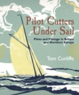 Pilot Cutters Under Sail : Pilots and Pilotage in Britain and Northern Europe - eBook