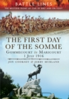 A Visitor's Guide: The First Day of the Somme : Gommecourt to Maricourt - Book