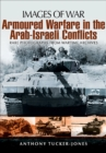 Armoured Warfare in the Arab-Israeli Conflicts - eBook