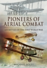 Pioneers of Aerial Combat : Air Battles of the First World War - eBook