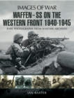 Waffen-SS on the Western Front, 1940-1945 - eBook