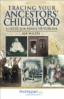Tracing Your Ancestors' Childhood : A Guide for Family Historians - eBook