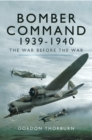 Bomber Command 1939-1940 - eBook