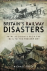 Britain's Railway Disasters - eBook