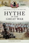 Hythe in the Great War - Book