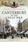 Canterbury in the Great War - Book