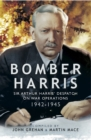 Bomber Harris : Sir Arthur Harris' Despatches on War Operations 1942-1945 - eBook