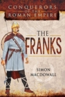 Conquerors of the Roman Empire: The Franks - Book