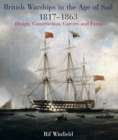 British Warships in the Age of Sail 1817-1863 : Design, Construction, Careers and Fates - eBook