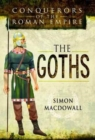 Conquerors of the Roman Empire: The Goths - Book