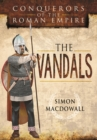 Vandals: Conquerors of the Roman Empire - Book