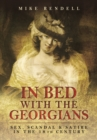 In Bed with the Georgians: Sex, Scandal and Satire in the 18th Century - Book