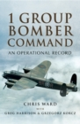 1 Group Bomber Command : An Operational Record - eBook