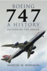 Boeing 747: A History : Delivering the Dream - eBook