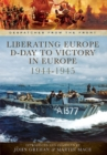 Liberating Europe : D-Day to Victory in Europe 1944-1945 - eBook
