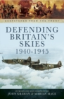 Defending Britain's Skies 1940-1945 - eBook