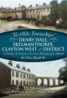Denby Dale, Skelmanthorpe, Clayton West & District : A Denby & District Archive Photograph Album - eBook