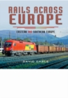 Rails Across Europe: Eastern and Southern Europe - Book