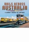 Rails Across Australia: A Journey through the Continent - Book