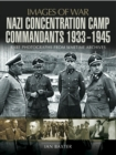 Nazi Concentration Camp Commandants 1933-1945 - eBook