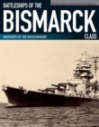 Battleships of the Bismarck Class : Warships of the Kriegsmarine - eBook