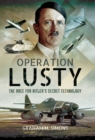 Operation Lusty : The Race for Hitler's Secret Technology - eBook