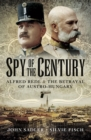 Spy of the Century : Alfred Redl and the Betrayal of Austria-Hungary - eBook