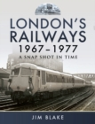 London's Railways 1967-1977 - eBook