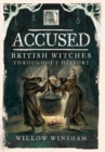 Accused : British Witches Throughout History - Book