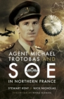 Agent Michael Trotobas and SOE in Northern France - eBook