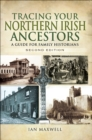 Tracing Your Northern Irish Ancestors - Second Edition - eBook