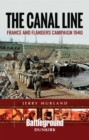 The Canal Line : France and Flanders Campaign 1940 - eBook