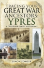 Tracing your Great War Ancestors : Ypres - eBook