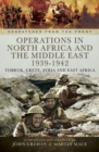Operations in North Africa and the Middle East, 1939-1942 : Tobruk, Crete, Syria and East Africa - eBook