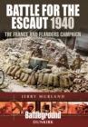 Battle for the Escaut : The France and Flanders Campaign 1940 - Book