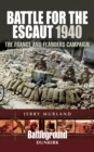Battle for the Escaut 1940 : The France and Flanders Campaign - eBook