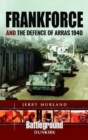 Frankforce and the Defence of Arras 1940 - Book