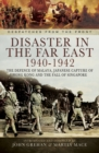 Disaster in the Far East 1940- 1942 - eBook
