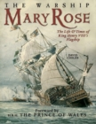The Warship Mary Rose : The Life and Times of King Henry VII's Flagship - eBook