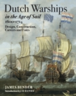 Dutch Warships in the Age of Sail 1600-1714 : Design, Construction, Careers & fates - eBook