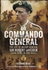 Commando General: The Life of Major General Sir Robert Laycock KCMG CB DSO - Book