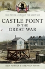 Castle Point in the Great War - eBook