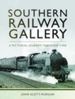 Southern Railway Gallery : A Pictorial Journey Through Time - Book